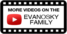 More videos on the Evanosky Family
